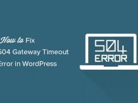 Cách khắc phục lỗi 504 Gateway Timeout trong WordPress